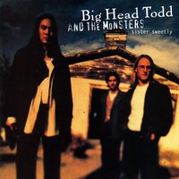 Sister Sweetly — Big Head Todd and the Monsters