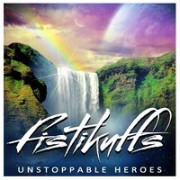 Unstoppable Heroes — Fistikuffs
