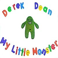 My Little Monster — Derek Dean