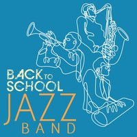Back to School Jazz Band: 20 Classics by the Greats — сборник