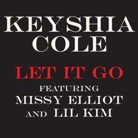 Let It Go — Missy  Elliott, Lil' Kim, Keyshia Cole