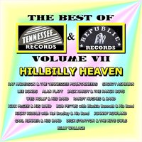 Best of Tennessee & Republic Records, Vol. VII - Hillbilly Heaven — сборник