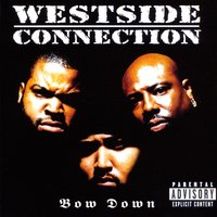 Bow Down — Westside Connection