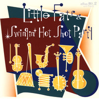 Album #2 With Piano — Little Fats & Swingin' Hot Shot Party