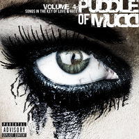Volume 4: Songs in the Key of Love & Hate — Puddle Of Mudd