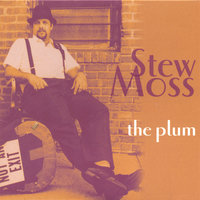 The Plum — Stew Moss