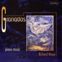 Granados: Music For Piano — Richard Mapp, Энрике Гранадос