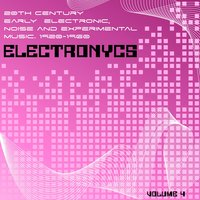 Electronycs Vol.4, 20th Century Early Electronic, Noise and Experimental Music. 1920-1960 — сборник