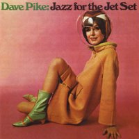 Jazz For The Jet Set — Dave Pike