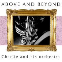 Above and Beyond - Charlie and His Orchestra — Charlie And His Orchestra
