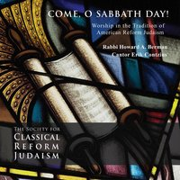 Come, O Sabbath Day! — Cantor Erik Contzius & Rabbi Howard A. Berman