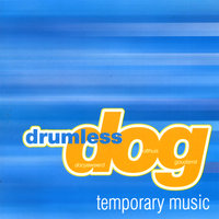 Temporary Music — Drumless Dog