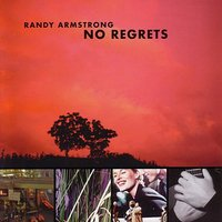No Regrets — Randy Armstrong