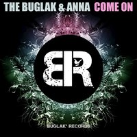 Come On — BORIS BREJCHA, Anna, The Buglak, ANNA, Boris Brejcha, The Buglak