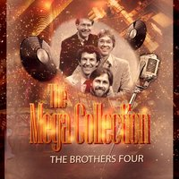 The Mega Collection — The Brothers Four