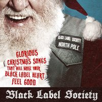 Glorious Christmas Songs That Will Make Your Black Label Heart Feel Good — Black Label Society