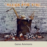 Blues For you — Gene Ammons