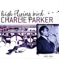 High Flying Bird — Charlie Parker