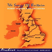 The Songs of Britain — Robert Farnon & His Orchestra