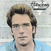 Picture This — Huey Lewis & The News