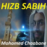 Hizb Sabih — Mohamed Chaabane