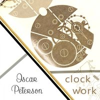 Clock Work — Oscar Peterson