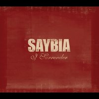 I Surrender — Saybia