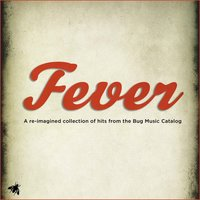 Fever: A Re-Imagined Collection of Hits from the Bug Music Catalog — сборник