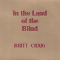 In the Land of the Blind — Britt Craig