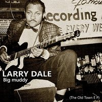 Big Muddy: The Old Town EP — Larry Dale