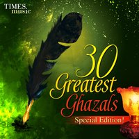 30 Greatest Ghazals - Special Edition! — сборник
