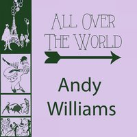 All Over The World — Andy Williams