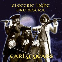 The Early Years — Electric Light Orchestra