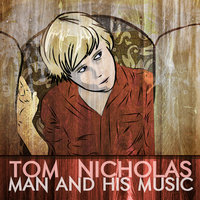 Man and His Music — Tom Nicholas