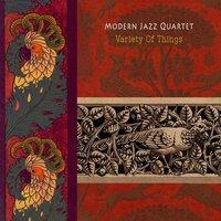 Variety Of Things — The Modern Jazz Quartet