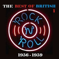 The Best of British Rock 'n' Roll / 1956 - 1959, Vol. 1 — сборник