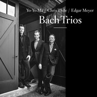 Bach Trios — Yo-Yo Ma, Chris Thile, Edgar Meyer, Иоганн Себастьян Бах
