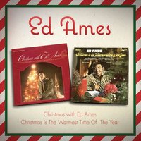 Christmas with Ed Ames / Christmas Is the Warmest Time of the Year — Ed Ames