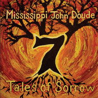 7 Tales of Sorrow — Mississippi John Doude