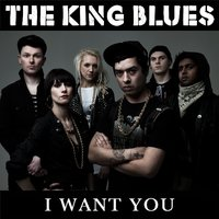 I Want You — The King Blues