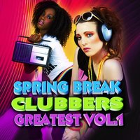 Spring Break Clubbers Greatest Vol.1 — сборник