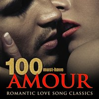 100 Must-Have Amour Romantic Love Song Classics — Franz Von Suppe, Francisco Tárrega, Franz Lehár, Richard Tauber, Otto Nicolai