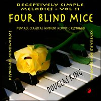 Four Blind Mice: Deceptively Simple Melodies, Vol. 11 — Douglas King