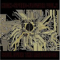 High-speed-flower Vol.2 -Soul Over The Razoredge- — сборник