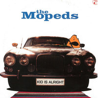 Kid Is Alright — The Mopeds