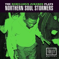 The Rebellious Jukebox Plays Northern Soul Stormers — сборник