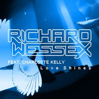 Love Shines — Charlotte Kelly, Richard Wessex