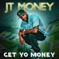 Get Yo Money — JT Money