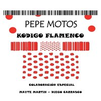 Kodigo Flamenco — Pepe Motos