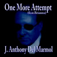 One More Attempt (feat. Brianna) — Brianna, J. Anthony Del Marmol